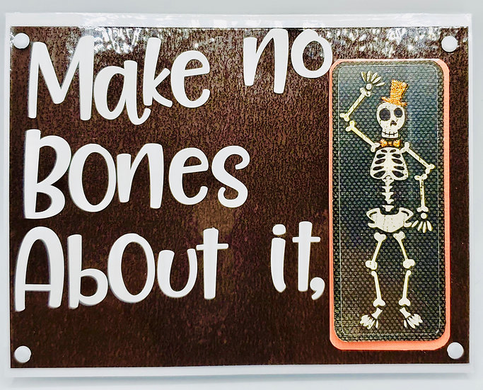 Make No Bones About It, Damn, I Love It That You're So Creepy Greeting Card
