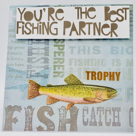 You're The Best Fishing Partner a Girl (or Guy) Could Ever Have! Greeting Card