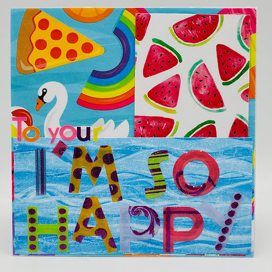 To Your I'm So Happy Birthday! And It's Pretty Sweet! Greeting Card
