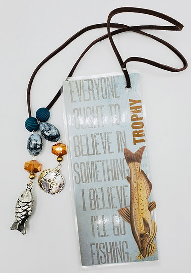 Everyone Ought To Believe In Something I Believe I'll Go Fishing Bookmark Gift