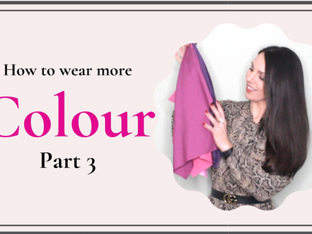 How To Wear More Colour - Part 3
