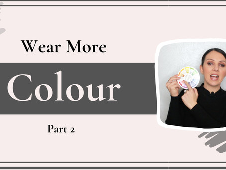 How To Wear More Colour - Part 2