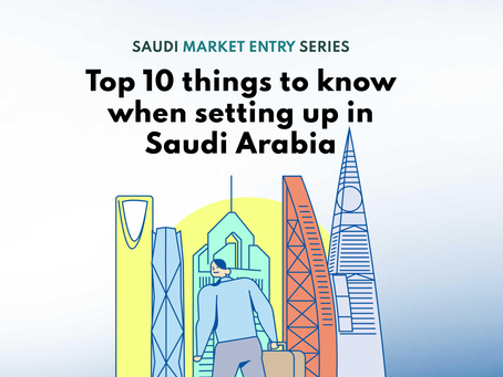 Top 10 things to know when setting up in Saudi Arabia