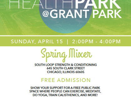 Health Park at Grant Park Spring Mixerthis Sunday, April 15 from 2pm - 4pm atSouth Loop CrossFit!