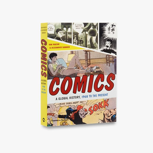 Comics A Global History, 1968 to the Present by Dan Mazur & Alexander Danner