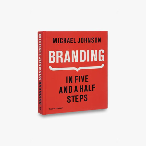 Branding In Five and a Half Steps In Five and a Half Steps by Michael Johnson