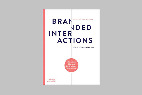 Branded Interactions : Marketing Through Design in the Digital Age
