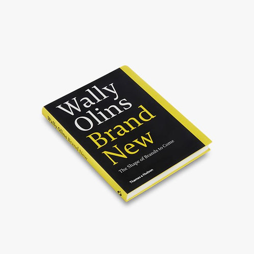 Wally Olins. Brand New. The Shape of Brands to Come by Wally Olins