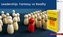 Leadership: Fantasy vs Reality