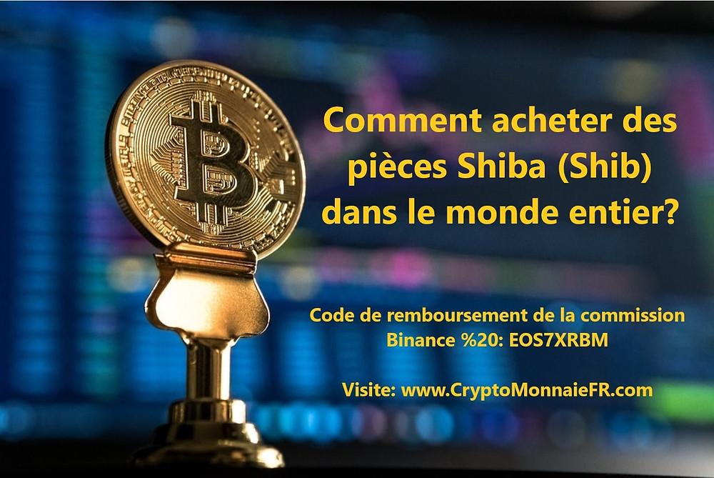 Comment acheter des pièces Shiba (Shib) dans le monde entier?