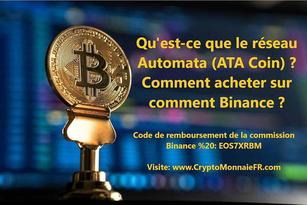 Qu'est-ce que le réseau Automata (ATA Coin)? Comment acheter sur comment Binance ?
