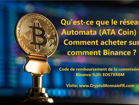 Qu'est-ce que le réseau Automata (ATA Coin)? Comment acheter sur comment Binance?