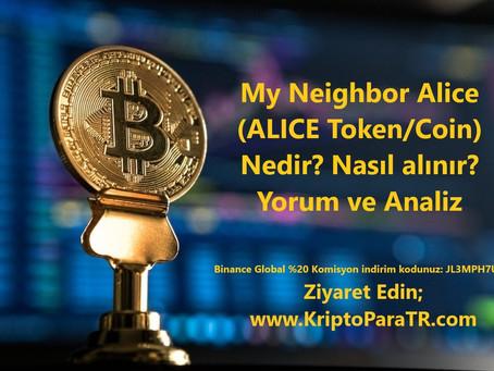 My Neighbor Alice (ALICE Token/Coin) Nedir? Nasıl alınır? Yorum ve Analiz
