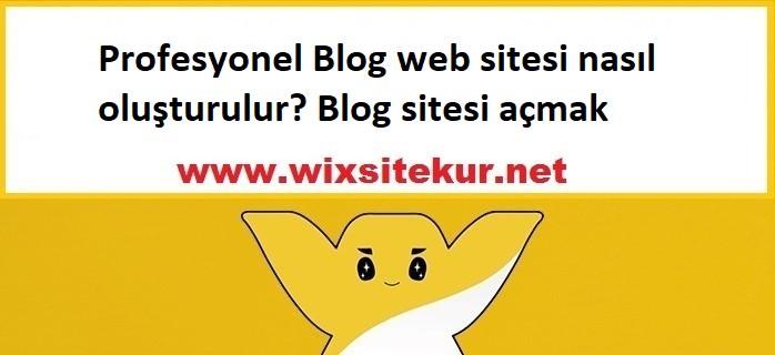 Profesyonel Blog web sitesi nasıl oluşturulur? Blog sitesi açmak