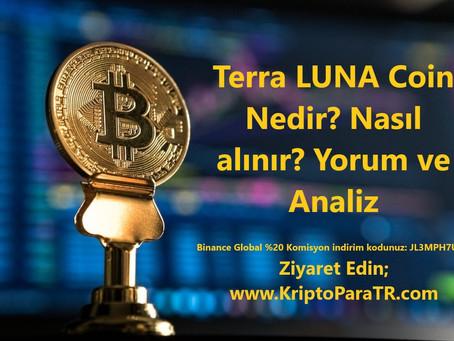 Terra LUNA Coin Nedir? Nasıl alınır? Yorum ve Analiz