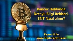 Bancor Hakkında Detaylı Bilgi Rehberi, Nasıl alınır?