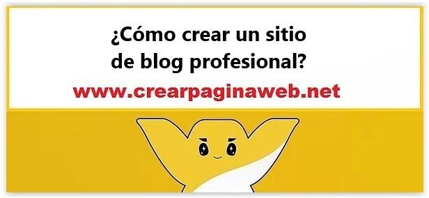 ¿Cómo crear un sitio de blog profesional?