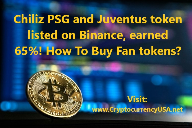 Chiliz PSG and Juventus token listed on Binance earned 65%! How To Buy Fan tokens?