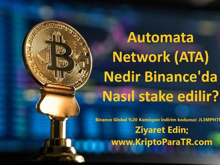 Automata Network (ATA) Nedir? Nasıl alınır? Binance'da nasıl stake edilir?