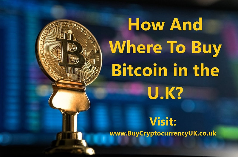 How And Where To Buy Bitcoin in the U.K.
