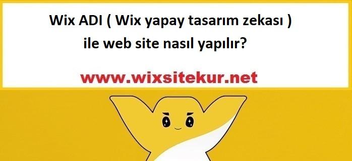 Wix ADI ile web site nasıl yapılır? Wix ADI nedir?