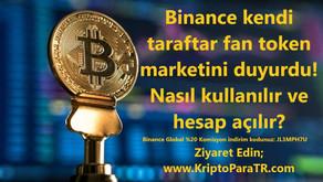 Binance kendi taraftar fan token marketini duyurdu! Nasıl kullanılır ve hesap açılır?