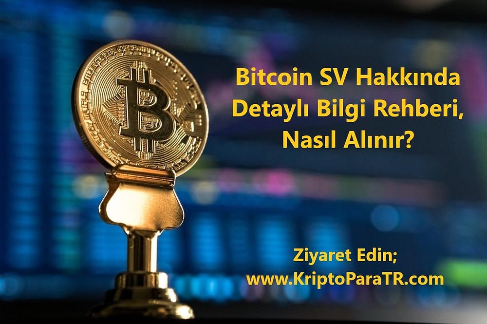 Bitcoin SV Hakkında Detaylı Bilgi Rehberi, Nasıl Alınır?