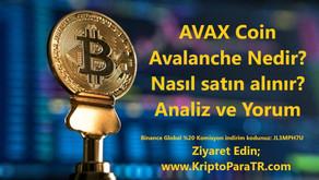 AVAX Coin Avalanche Nedir? Nasıl satın alınır? Analiz ve Yorum