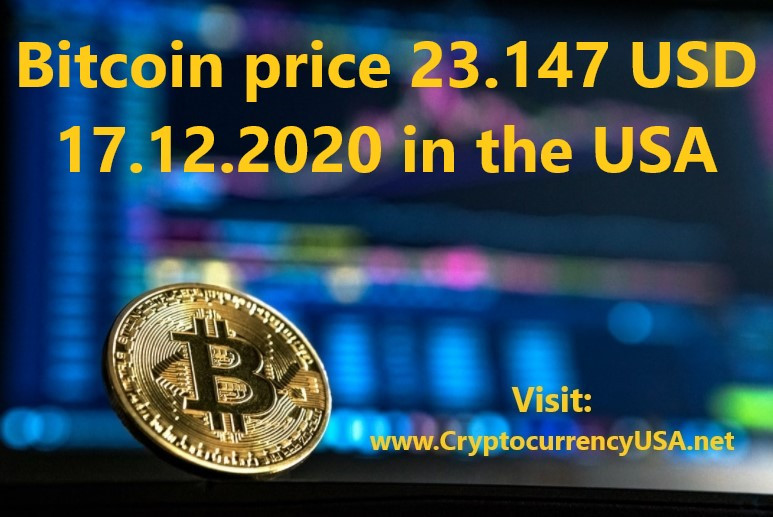 Bitcoin price 23.147 USD 17.12.2020 in the USA