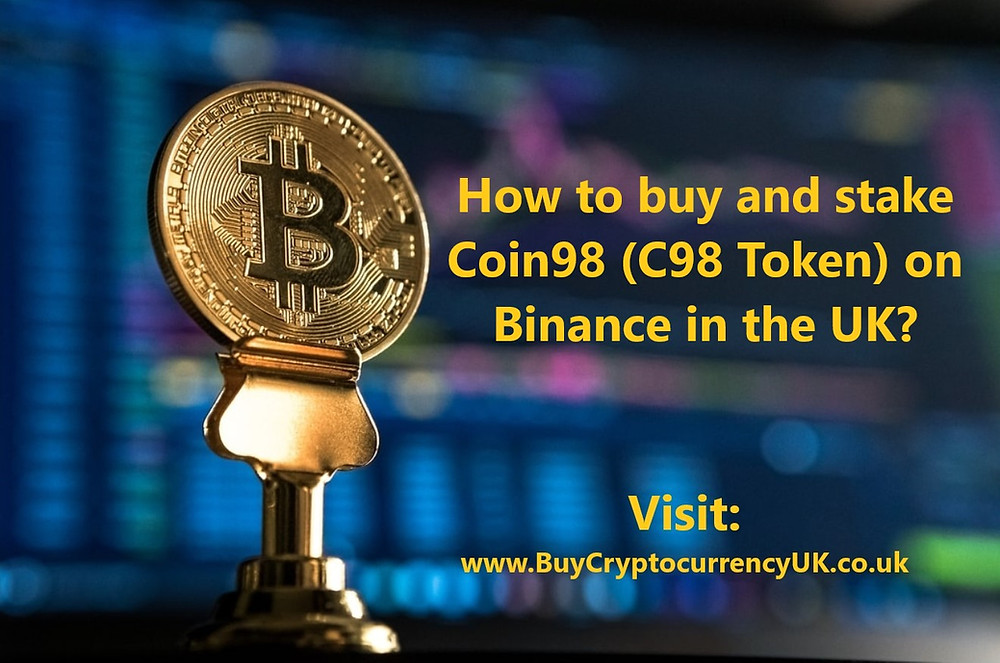 How to buy and stake Coin98 (C98 Token) on Binance in the UK?