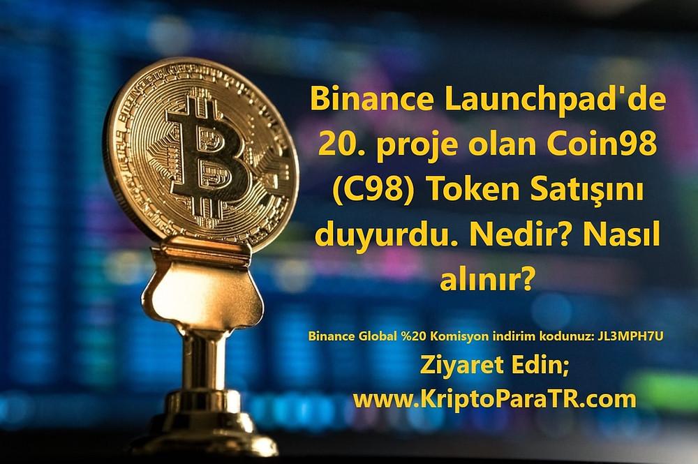 Binance Launchpad'de 20. proje olan Coin98 (C98) Token Satışını duyurdu. Nedir? Nasıl alınır?