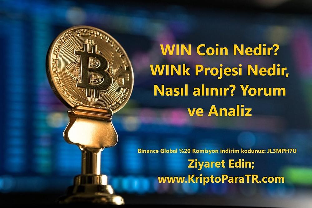 WIN Coin Nedir? WINk Projesi Nedir, Nasıl alınır? Yorum ve Analiz