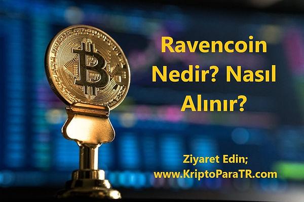 Ravencoin Nedir? Nasıl Alınır?