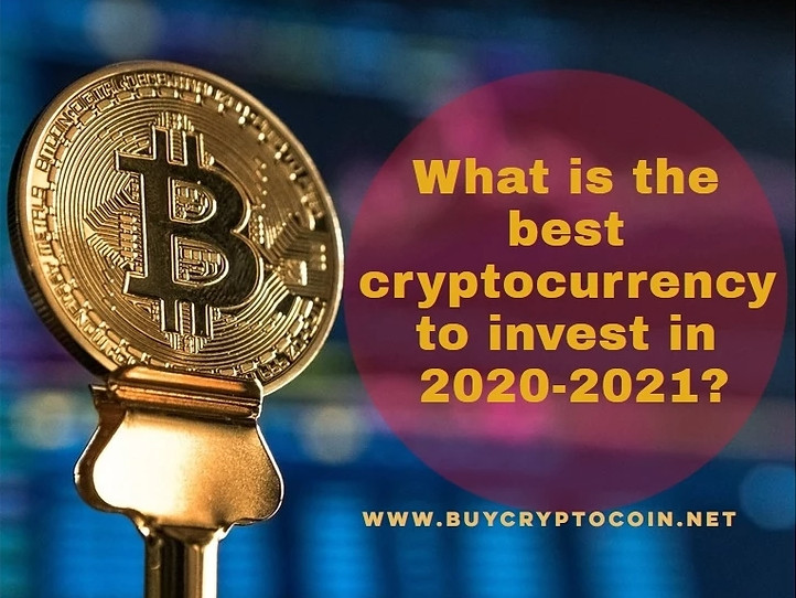 What is the best cryptocurrency to invest in 2020-2021