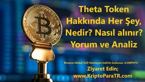 Theta Coin / Token Hakkında Her Şey, Nedir? Nasıl alınır? Yorum ve Analiz