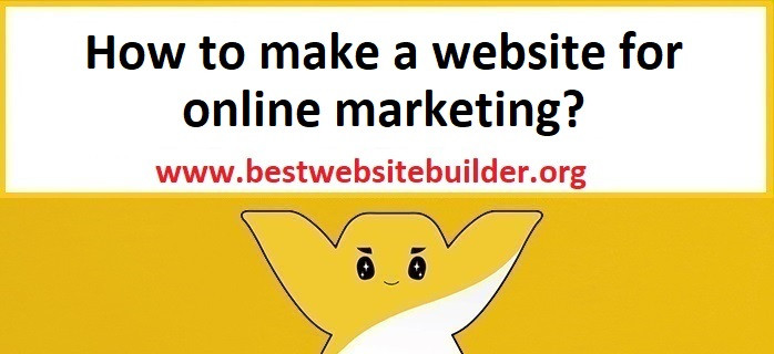 How to make a website for online marketing?
