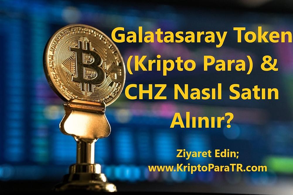 Galatasaray Token (Kripto Para) & CHZ Nasıl Satın Alınır?