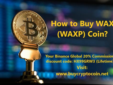 How to Buy WAX (WAXP) Coin?
