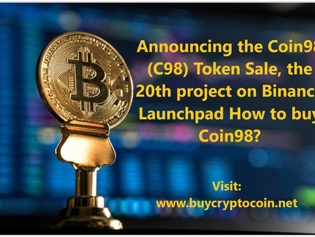 Announcing the Coin98 (C98) Token Sale, the 20th project on Binance Launchpad How to buy Coin98?