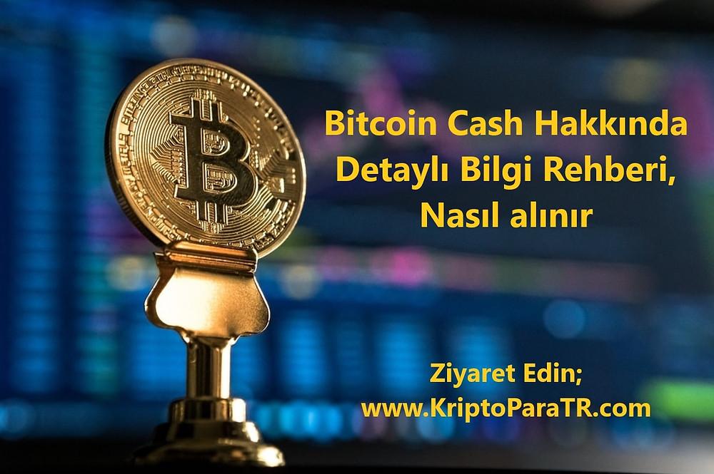 Bitcoin Cash Hakkında Detaylı Bilgi Rehberi, Nasıl alınır