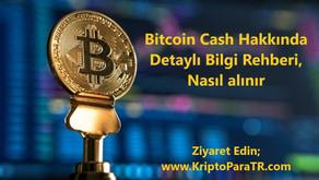 Bitcoin Cash Hakkında Detaylı Bilgi Rehberi, Nasıl alınır?