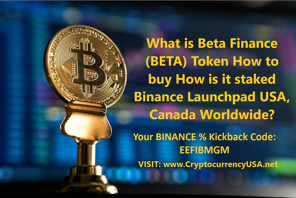 What is Beta Finance (BETA) Token The way to buy How is it staked Binance Launchpad