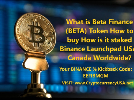 What is Beta Finance (BETA) Token? The way to buy? How is it staked? Binance Launchpad
