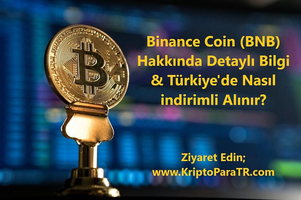 Binance Coin (BNB) Hakkında Detaylı Bilgi & Türkiye'de Nasıl indirimli Alınır?