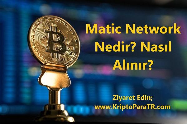 Matic Network Nedir? Nasıl Alınır?