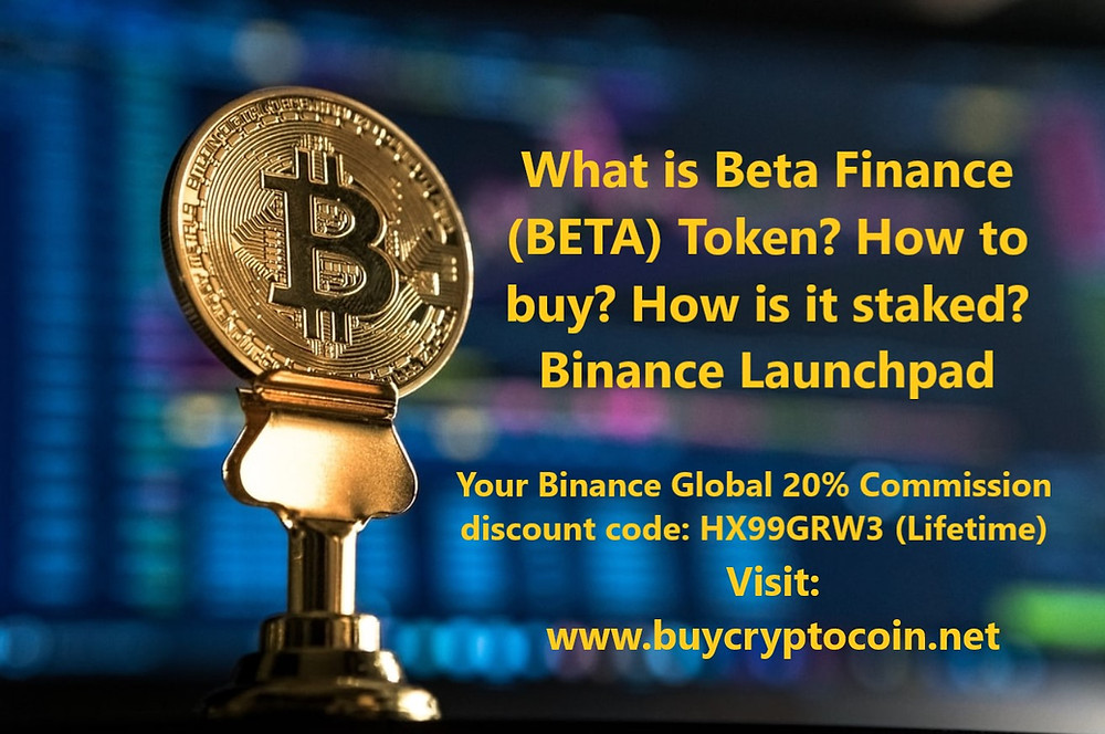 What is Beta Finance (BETA) How to buy  How is it staked Binance Launchpad Worldwide