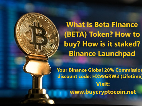 What is Beta Finance (BETA)? How to buy?  How is it staked Binance Launchpad Worldwide