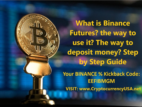 What is Binance Futures? the way to use it? The way to deposit money? Step by Step Guide