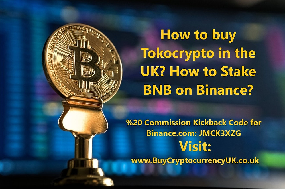 How to buy Tokocrypto in the UK? How to Stake BNB on Binance?