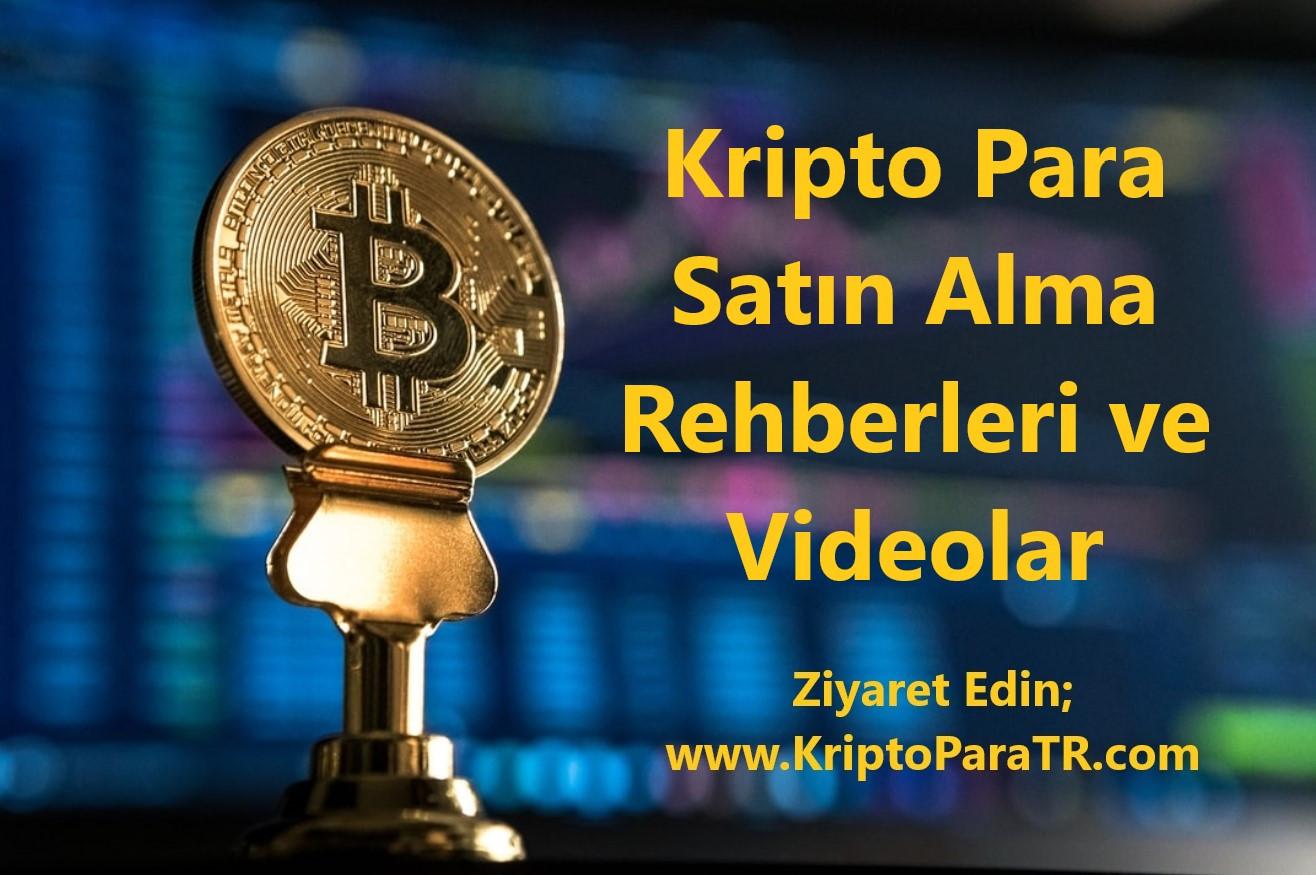 Kripto Para Satın Alma Rehberleri Ve Videolar | Kripto Para TR